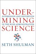 Undermining Science: Suppression and Distortion in the Bush Administration