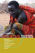 Uncertain Tastes:: Memory, Ambivalence, and the Politics of Eating in Samburu, Northern Kenya