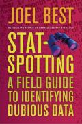 Stat Spotting A Field Guide to Identifying Dubious Data