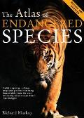 The Atlas of Endangered Species (Atlas Of...)
