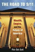 Road to 9 11 Wealth Empire & the Future of America