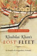 Khubilai Khans Lost Fleet In Search of a Legendary Armada