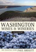 Washington Wines & Wineries 2nd Edition