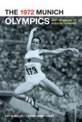 The 1972 Munich Olympics and the Making of Modern Germany (Weimar and Now: German Cultural Criticism) Cover