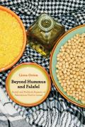 Beyond Hummus and Falafel: Social and Political Aspects of Palestinian Food in Israel (California Studies in Food and Culture) Cover