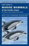 Field Guide to Marine Mammals of the Pacific Coast: Baja, California, Oregon, Washington, British Columbia (California Natural History Guides) Cover