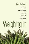 Weighing in Obesity Food Justice & the Limits of Capitalism