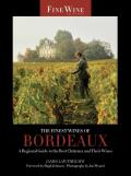 The Finest Wines of Bordeaux: A Regional Guide to the Best Chateaux and Their Wines (Fine Wine Editions)