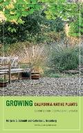 Growing California Native Plants Second Edition Expanded & Updated
