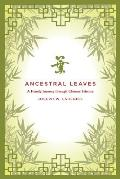 Ancestral Leaves A Family Journey Through Chinese History