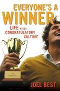 Everyones a Winner Life in Our Congratulatory Culture