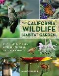 The California Wildlife Habitat Garden: How to Attract Bees, Butterflies, Birds, and Other Animals Cover