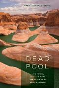Dead Pool Lake Powell Global Warming & The Future Of Water In The West