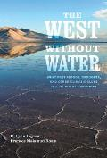 West Without Water: What Past Floods, Droughts, and Other Climatic Clues Tell Us About Tomorrow (13 Edition)