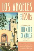 Los Angeles in the 1930s The WPA Guide to the City of Angels