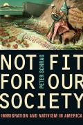 Not Fit for Our Society: Immigration and Nativism in America (10 Edition)