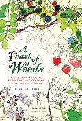 California Studies in Food and Culture #38: A Feast of Weeds: A Literary Guide to Foraging and Cooking Wild Edible Plants