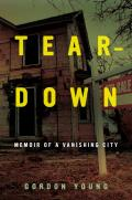 Teardown: Memoir of a Vanishing City