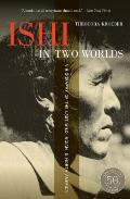 Ishi in Two Worlds 50th Anniversary Edition