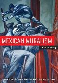 Mexican Muralism A Critical History