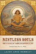 Restless Souls The Making of American Spirituality Second Edition with New Preface
