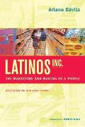 Latinos Inc The Marketing & Making of a People