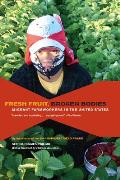 California Series in Public Anthropology #27: Fresh Fruit, Broken Bodies: Migrant Farmworkers in the United States