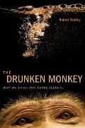 Drunken Monkey : Why We Drink and Abuse Alcohol (14 Edition)