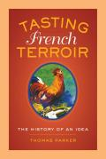 California Studies in Food and Culture #54: Tasting French Terroir: The History of an Idea