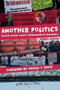 Another Politics: Talking Across Today's Transformative Movements by Chris Dixon