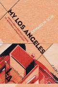 My Los Angeles: From Urban Restructuring to Regional Urbanization