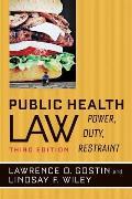 Public Health Law: Power, Duty, Restraint