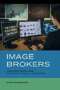 Image Brokers: Visualizing World News in the Age of Digital Circulation
