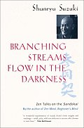 Branching Streams Flow in the Darkness: Zen Talks on the Sandokai Cover