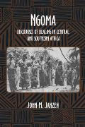 Ngoma: Discourses of Healing in Central and Southern Africa