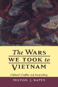 The Wars We Took to Vietnam: Cultural Conflict and Storytelling