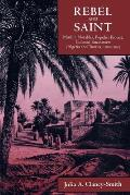 Rebel and Saint: Muslim Notables, Populist Protest, Colonial Encounters (Algeria and Tunisia, 1800-1904)
