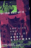 For the Hell of It: The Life and times of Abbie Hoffman Cover