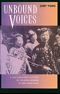 Unbound Voices: A Documentary History of Chinese Women in San Francisco Cover