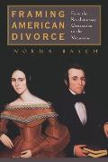 Framing American Divorce: From the Revolutionary Generation to the Victorians