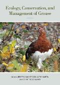 Ecology, Conservation, and Management of Grouse: Published for the Cooper Ornithological Society