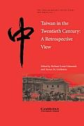 Taiwan in the Twentieth Century A Retrospective View