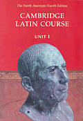 Cambridge Latin Course: Unit 1 : Student's Text (North American Edition) (4TH 01 Edition)