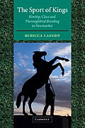 The Sport of Kings: Kinship, Class and Thoroughbred Breeding in Newmarket