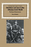 Christians and Jews in the Ottoman Arab World: The Roots of Sectarianism Cover