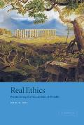Real Ethics: Reconsidering the Foundations of Morality