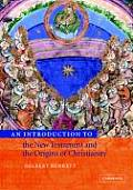Introduction To the New Testament and the Origins of Christianity (02 Edition)