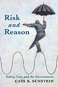 Risk and Reason : Safety, Law, and the Environment (02 Edition)