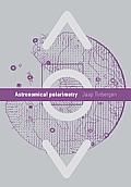 Astronomical Polarimetry