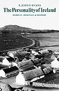 The Personality of Ireland: Habitat, Heritage and History